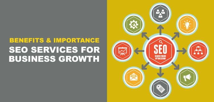 Benefits and Importance of SEO Services for Business Growth